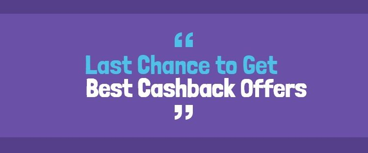 Best Cashback Offers You Don't Wanna Miss